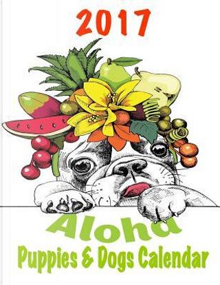 Aloha Puppies & Dogs 2017 Calendar by Sandy Mahony