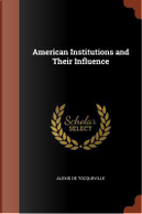 American Institutions and Their Influence by Alexis de Tocqueville