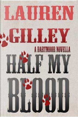 Half My Blood by Lauren Gilley