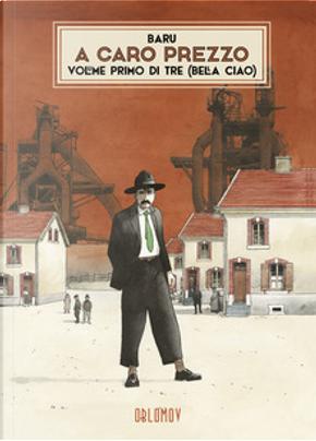 A caro prezzo vol. 1 by Baru