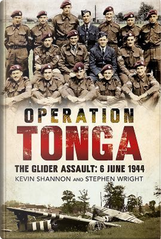Operation Tonga - the Glider Assault by Stephen Wright