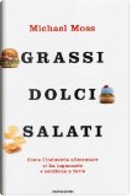 Grassi, dolci, salati by Michael Moss