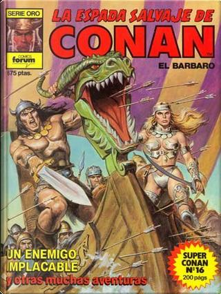 Super Conan #16 by Alfredo Alcalá, Ernie Chan, Howard Chaykin, John Buscema, Roy Thomas, Rudy Nebres, Tony DeZúñiga