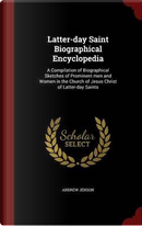 Latter-Day Saint Biographical Encyclopedia by Andrew Jenson