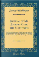 Journal of My Journey Over the Mountains by George Washington