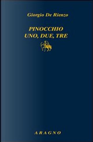 Pinocchio uno, due, tre by Giorgio De Rienzo