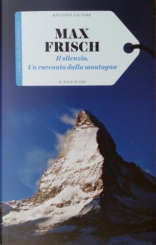 Il silenzio. Un racconto dalla montagna by Max Frisch