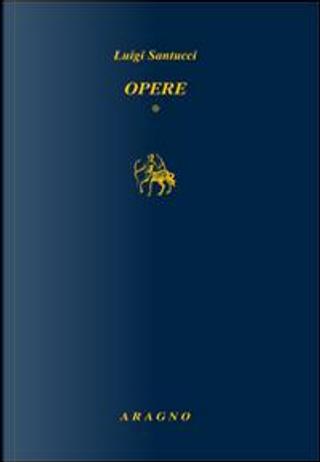 Opere by Luigi Santucci