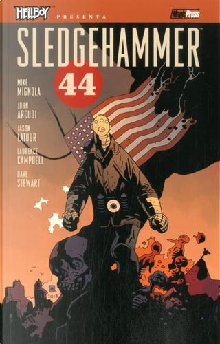 Hellboy Presenta: Sledgehammer 44 by Mike Mignola, John Arcudi