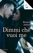 Dimmi che vuoi me by Kristen Ashley