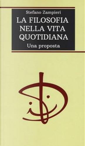 La filosofia nella vita quotidiana. Una proposta by Stefano Zampieri