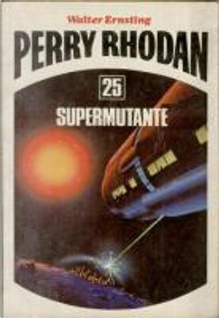 Supermutante by Pietro Caracciolo, Walter Ernsting