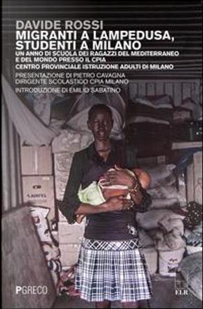 Migranti a Lampedusa, studenti a Milano. Un anno di scuola dei ragazzi del Mediterraneo e del mondo presso il CPIA Centro provinciale istruzione adulti di Milano by Davide Rossi