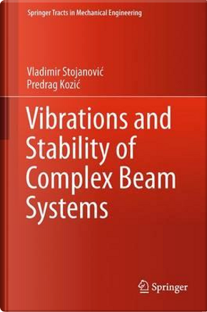 Vibrations and Stability of Complex Beam Systems by Vladimir Stojanovic