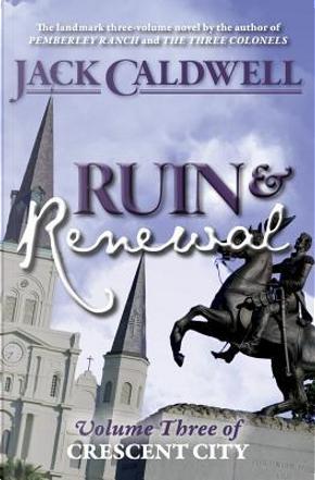 Ruin and Renewal by Jack Caldwell