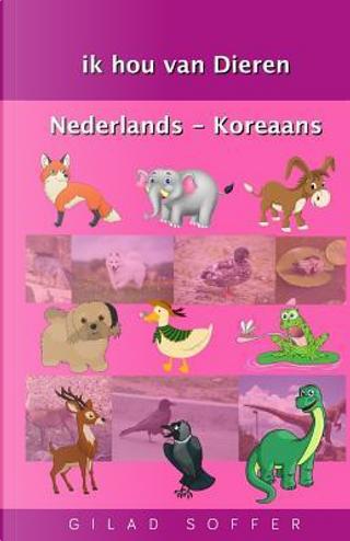 Ik Hou Van Dieren Nederlands - Koreaans by Gilad Soffer