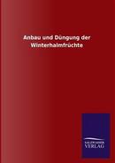 Anbau und Düngung der Winterhalmfrüchte by ohne Autor