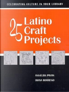 25 Latino Craft Projects by Ana-Elba Pavon