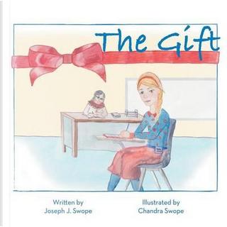 The Gift by Joseph J. Swope
