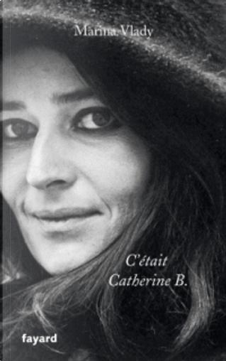C'était Catherine B. by Marina Vlady