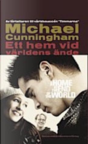 Ett hem vid världens ände by Michael Cunningham