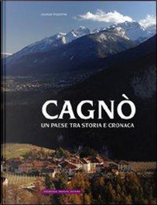 Cagnò. Un paese tra storia e cronaca by Gianni Faustini