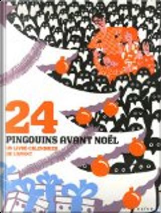 24 Pingouins avant Noël by Jean-Luc Fromental