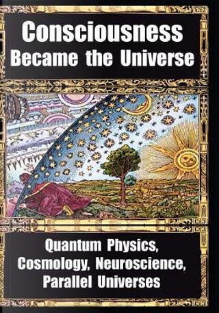How Consciousness Became the Universe by DEEPAK CHOPRA