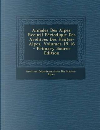 Annales Des Alpes by Archives Departementales Hautes-Alpes