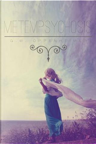 Metempsychosis by G W Oppenheimer
