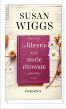 La libreria delle storie ritrovate by Susan Wiggs