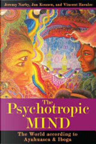 The Psychotropic Mind by Jeremy Narby