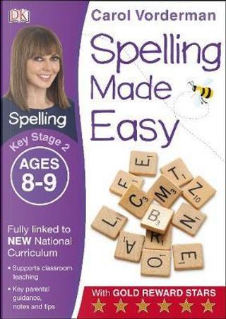 Spelling Made Easy Year 4 by Carol Vorderman