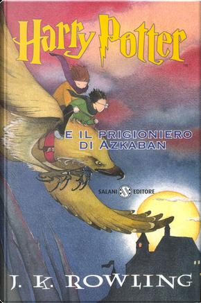 Harry Potter e il prigioniero di Azkaban by J. K. Rowling