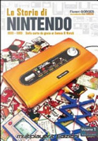 La storia di Nintendo 1889-1980. Dalla carta da gioco ai gameandwatch by Florent Gorges