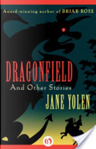 Dragonfield by Jane Yolen