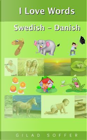 I Love Words Swedish - Danish by Gilad Soffer
