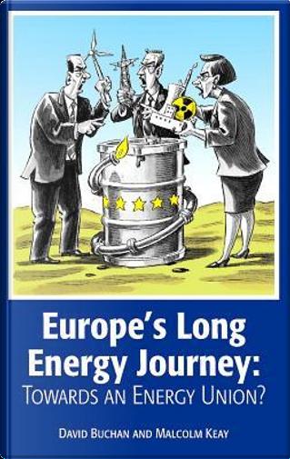 Europe's Long Energy Journey by David Buchan