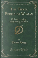 The Three Perils of Woman, Vol. 2 of 3 by James Hogg