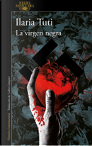 La virgen negra by Ilaria Tuti