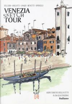 Venezia Sketch Tour. Guida turistica della città in 130 illustrazioni. Ediz. a colori by Delladio Simone
