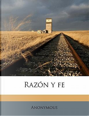 Razon y Fe by ANONYMOUS