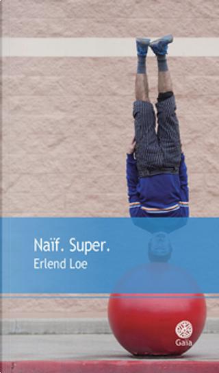 Naïf. Super. by Erlend Loe
