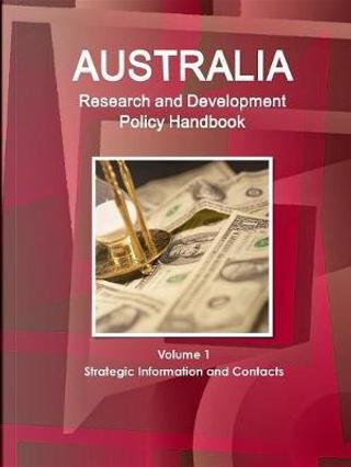 Austria Research & Development Policy Handbook by USA International Business Publications