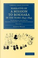 Narrative of a Mission to Bokhara, in the Years 1843–1845 2 Volume Set by Joseph Wolff