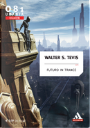 Futuro in trance by Walter S. Tevis
