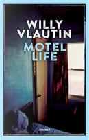 Motel Life by Willy Vlautin