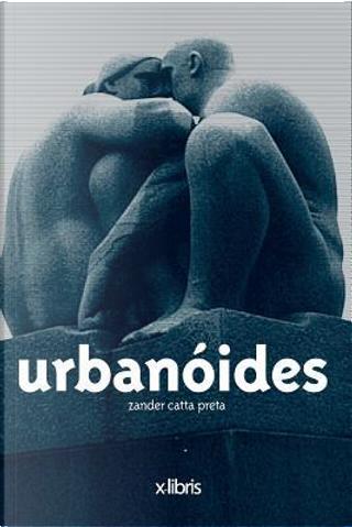 Urbanoides by Zander Catta Preta