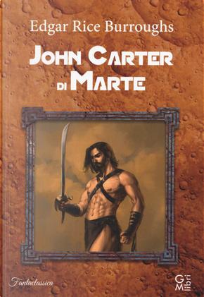John Carter di Marte by Edgar Rice Burroughs