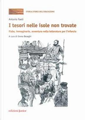 I tesori nelle isole non trovate. Fiabe, immaginario, avventura nella letteratura per l'infanzia by Antonio Faeti